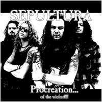 Sepultura - Procreation of the Wicked