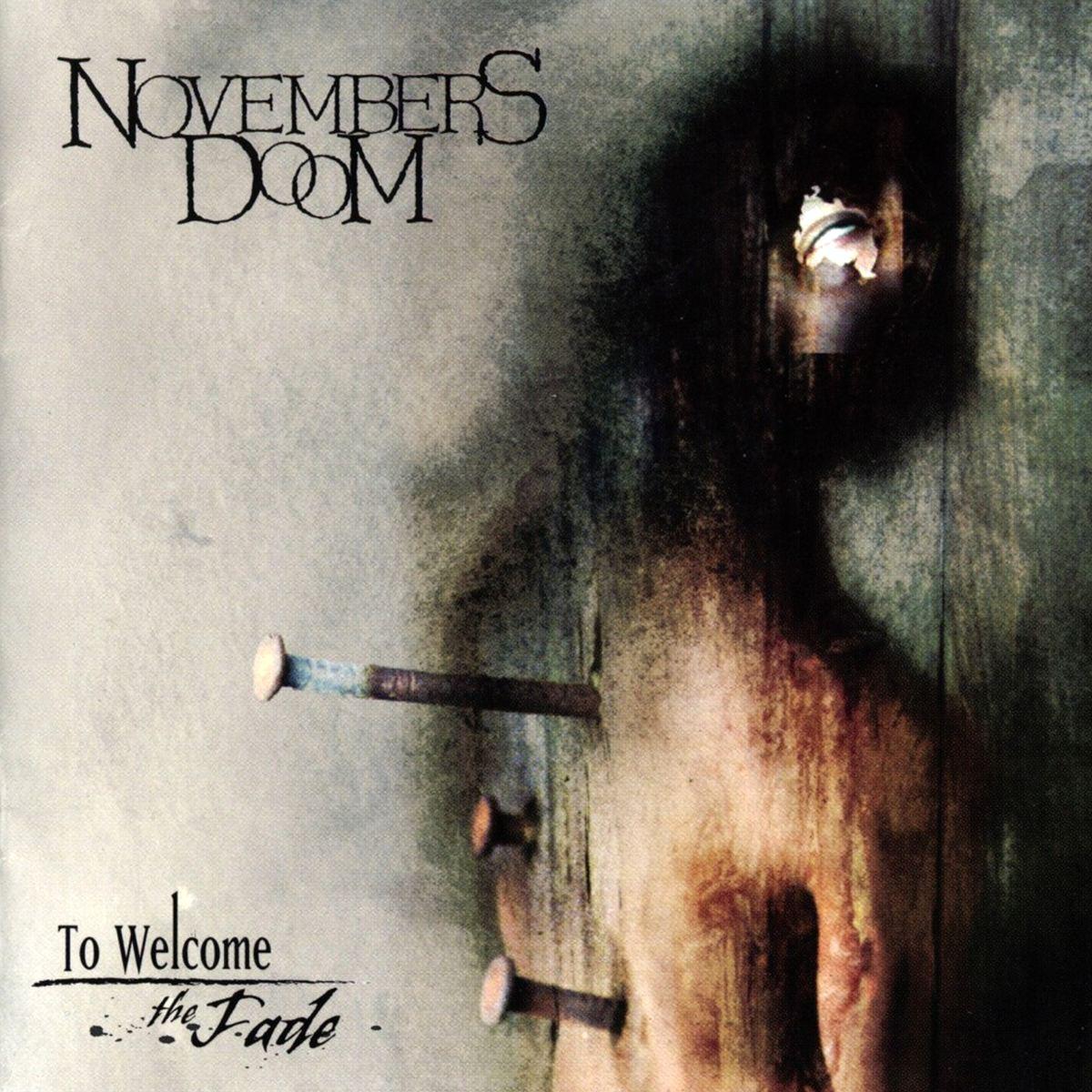 Novembers Doom - To Welcome the Fade