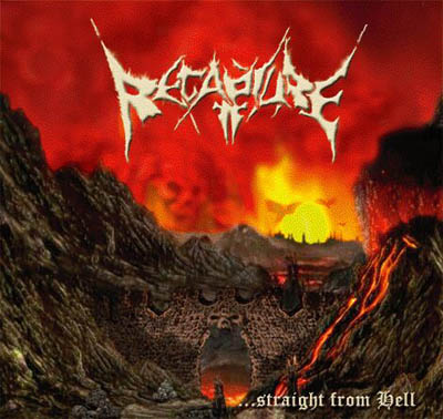 Recapture - ...Straight from Hell