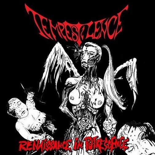 Tempestilence - Renaissance in Putrescence