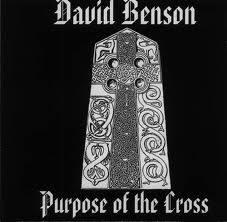 David Benson - Purpose of the Cross