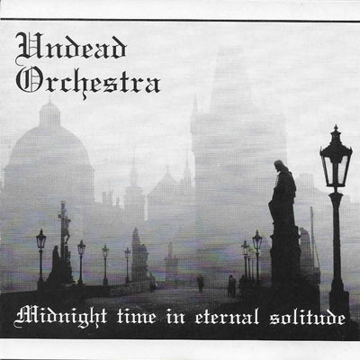 Undead Orchestra - Midnight Time in Eternal Solitude