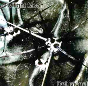 Twilight Moon - Delusional