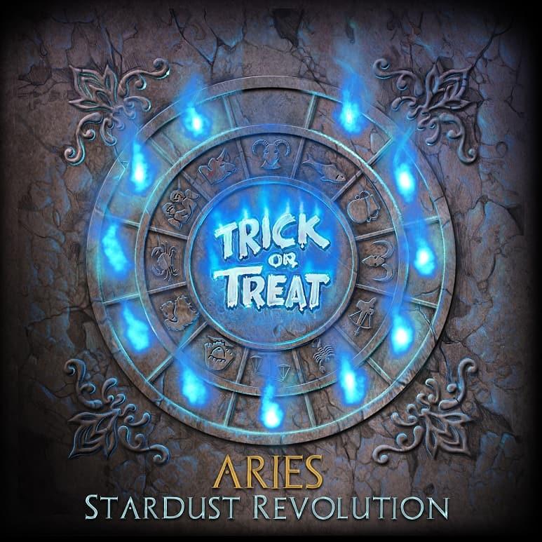 Trick or Treat - Aries: Stardust Revolution