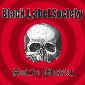 Black Label Society - Suicide Messiah
