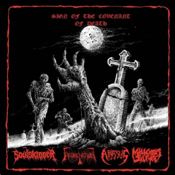 Obsecration / Soulskinner / Malicious Silence / Abyssus - Sign of the Covenant of Death
