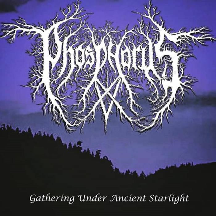 Phosphorus - Gathering Under Ancient Starlight