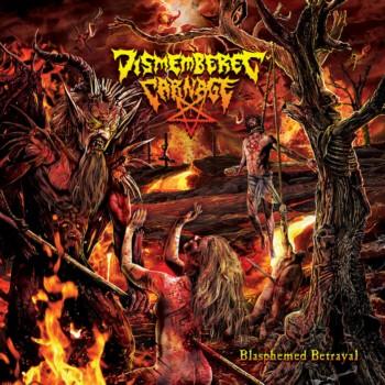 Dismembered Carnage - Blasphemed Betrayal