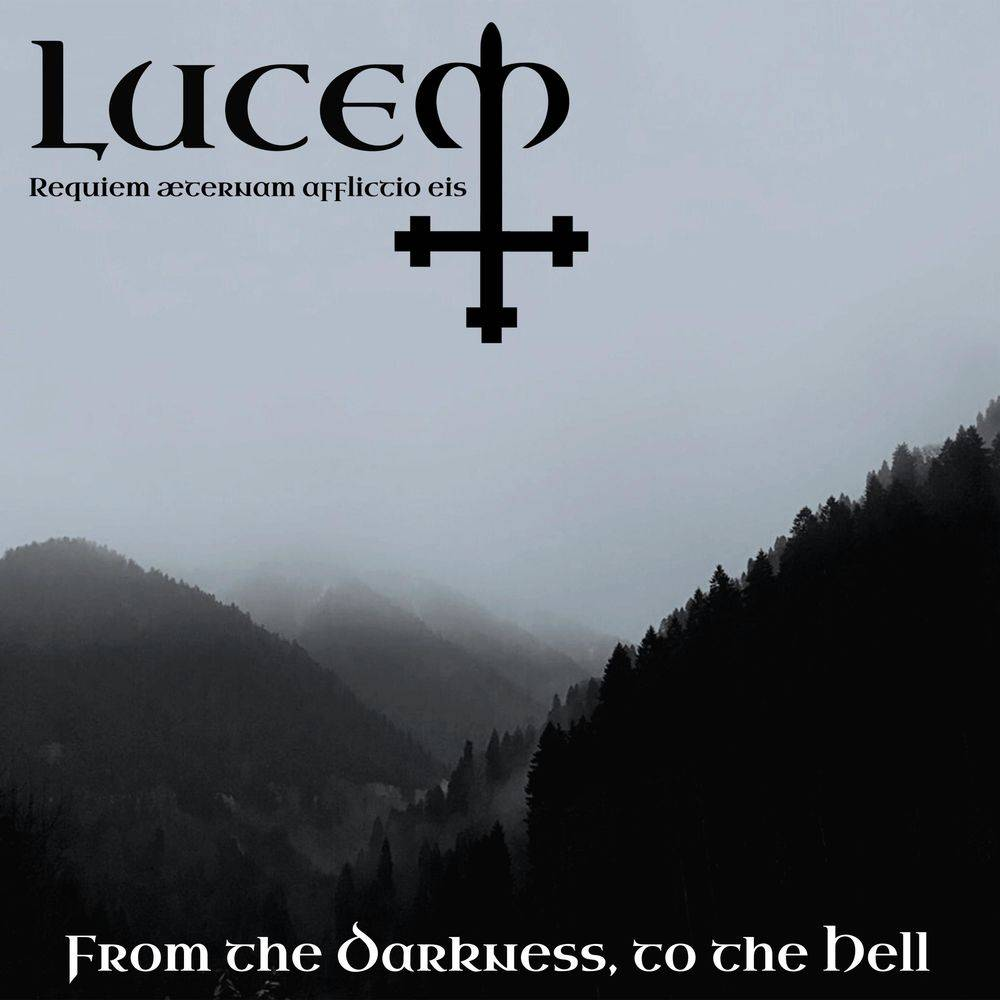 Lucem - From the Darkness, to the Hell
