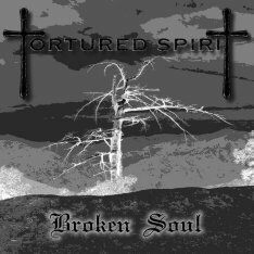 Tortured Spirit - Broken Soul