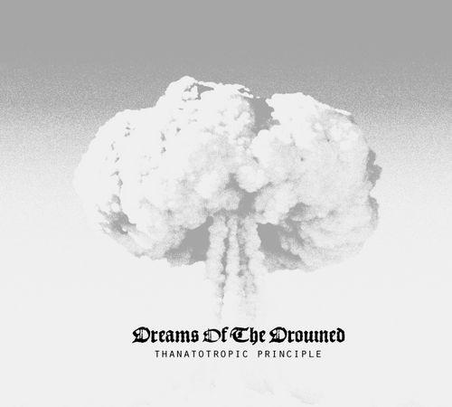 Dreams of the Drowned - Thanatotropic Principle