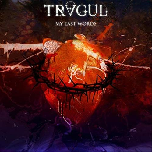 Tragul - My Last Words