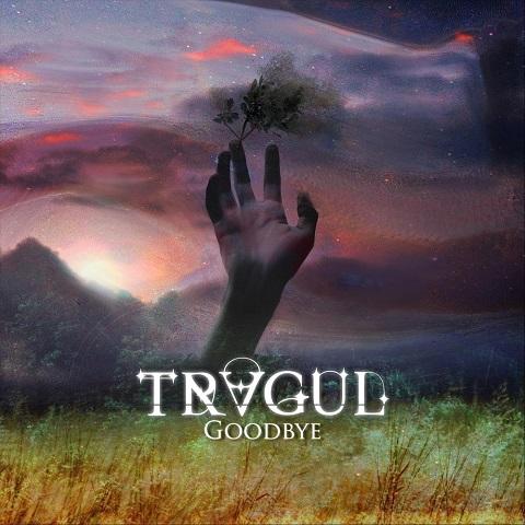 Tragul - Goodbye