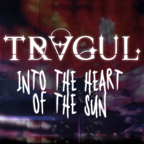 Tragul - Into the Heart of the Sun