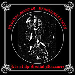 Bestial Mockery / Unholy Massacre - Eve of the Bestial Massacre