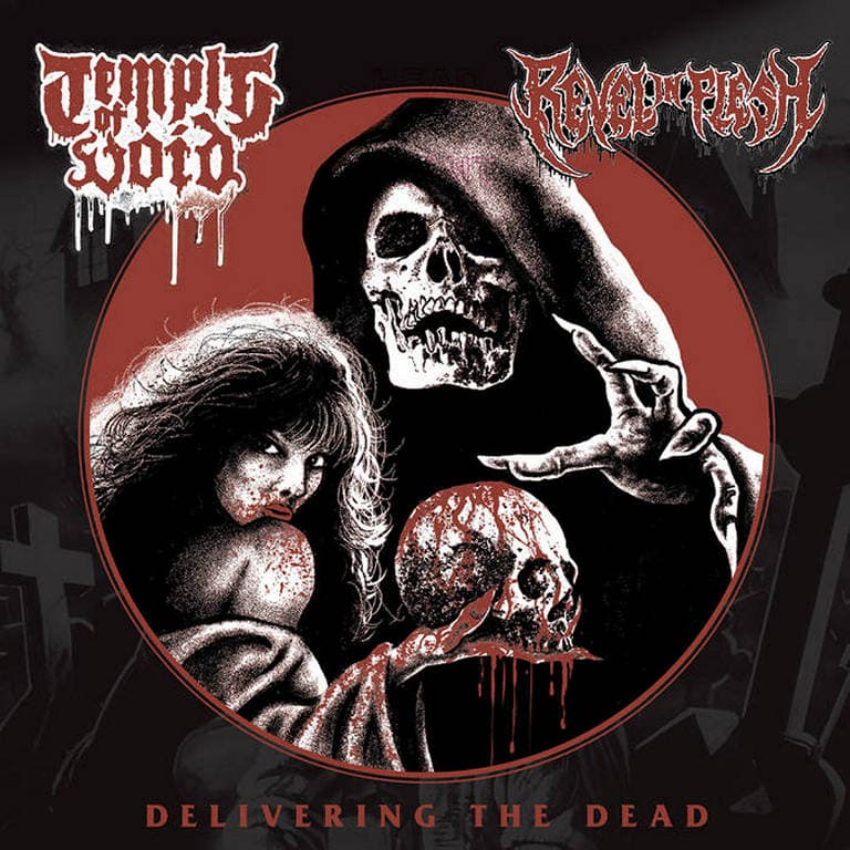 Revel in Flesh / Temple of Void - Delivering the Dead