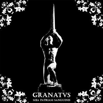 Granatus - Mea Patriam Sanguinis