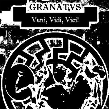 Granatus - Veni, Vidi, Vici!