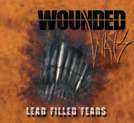 Wounded Ways - Lead Filled Fears