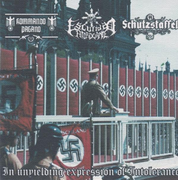 Escuridão Atordoante / Schutzstaffel / Kommando Pagano - In Unyielding Expression of Intolerance