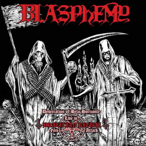 Blasphemy - Desecration of Belo Horizonte - Live in Brazilian Ritual Fifth Attack