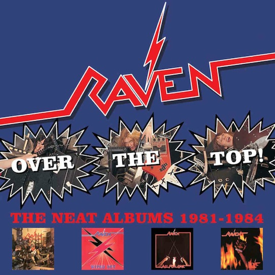 Raven - Over the Top - The Neat Albums 1981-1984