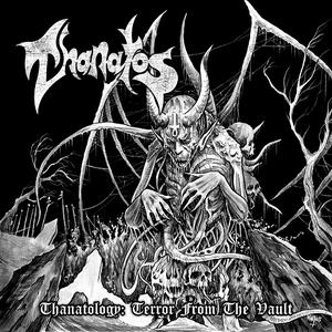 Thanatos - Thanatology: Terror from the Vault