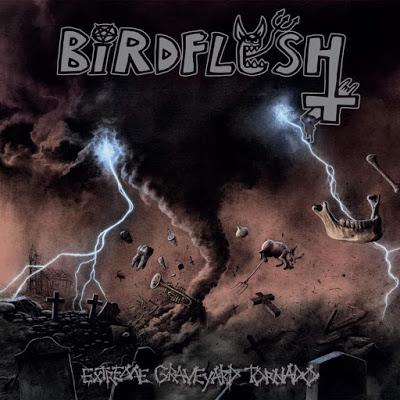 Birdflesh - Extreme Graveyard Tornado