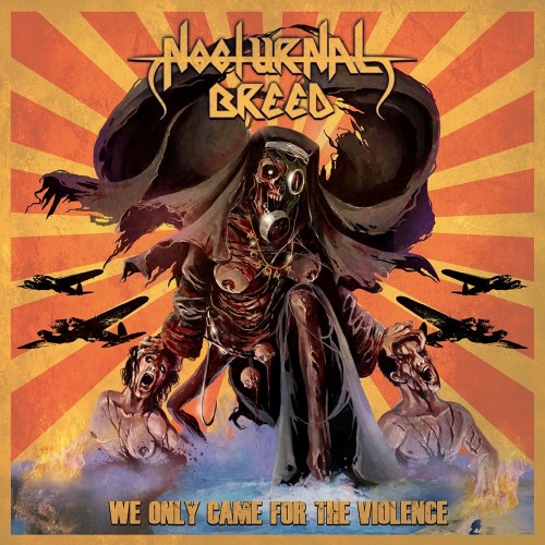 Nocturnal Breed - We Only Came for the Violence