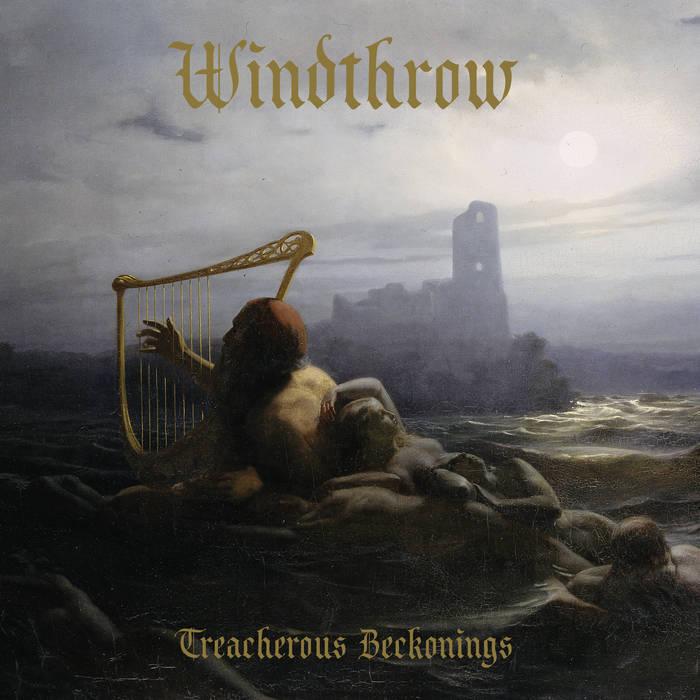 Windthrow - Treacherous Beckonings