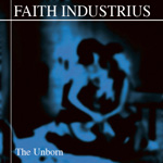 Faith Industrius - The Unborn
