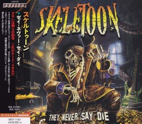 SkeleToon - They Never Say Die