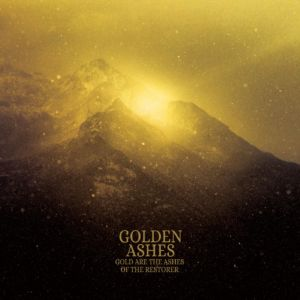 Golden Ashes - Gold Are the Ashes of the Restorer