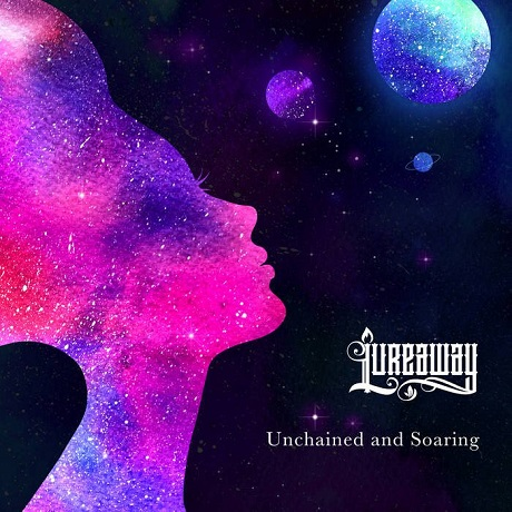 Lureaway - Unchained and Soaring