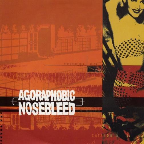 Agoraphobic Nosebleed - PCP Torpedo