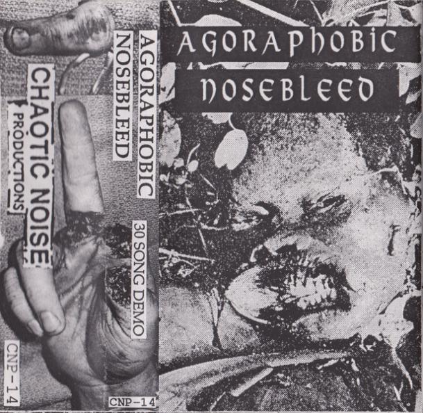 Agoraphobic Nosebleed - 30 Song Demo