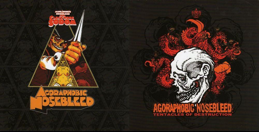 Agoraphobic Nosebleed - A Clockwork Sodom / Tentacles of Destruction