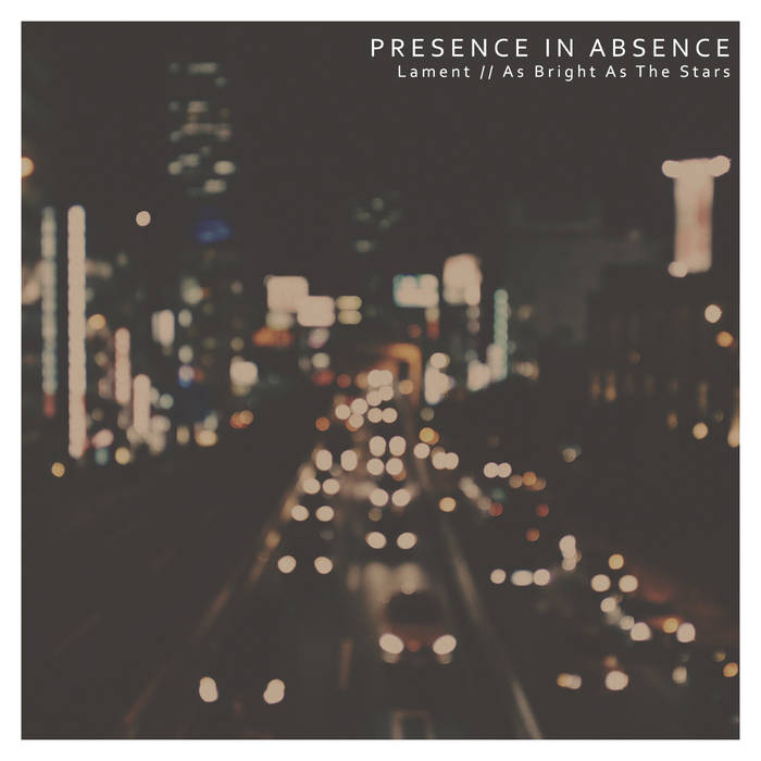 Lament / As Bright as the Stars - Presence in Absence
