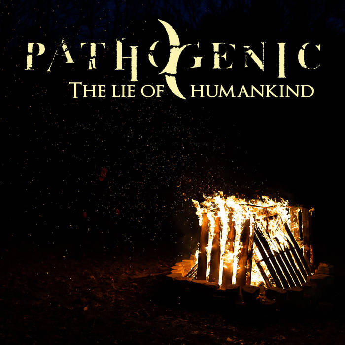Pathogenic - The Lie of Humankind