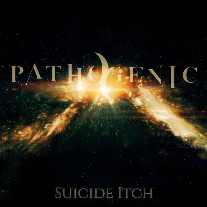 Pathogenic - Suicide Itch
