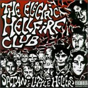 The Electric Hellfire Club - Satan's Little Helpers