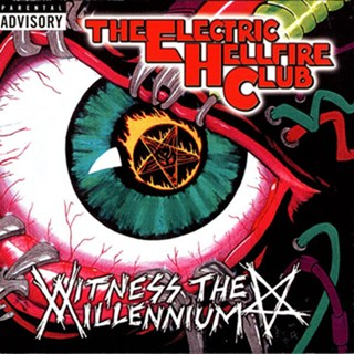 The Electric Hellfire Club - Witness the Millennium