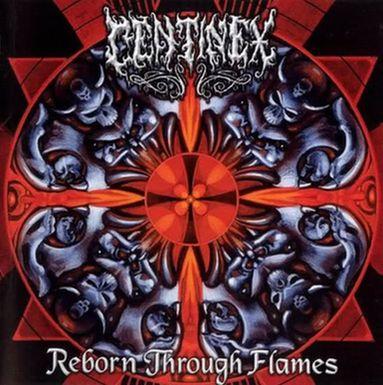 Centinex - Reborn Through Flames