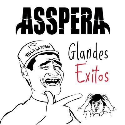 Asspera - Glandes éxitos