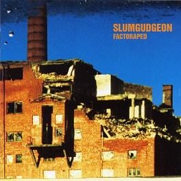 Slumgudgeon - Factoraped