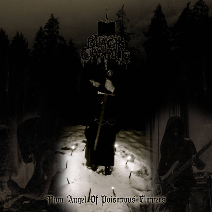 Black Candle - Thou Angel of Poisonous Flowers
