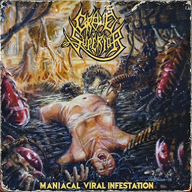 Grave Superior - Maniacal Viral Infestation