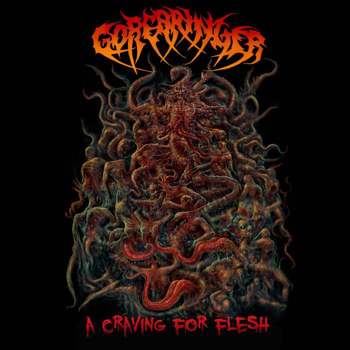 Gorebringer - A Craving for Flesh