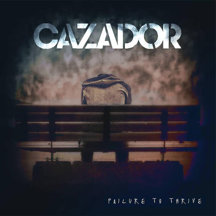 Cazador - Failure to Thrive