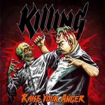 Killing - Raise Your Anger